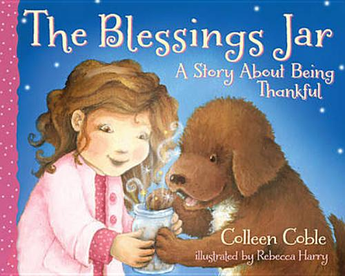 The Blessings Jar: A Story About Being Thankful, Coble, Colleen
