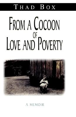 Image for From a Cocoon of Love and Poverty : A Memoir