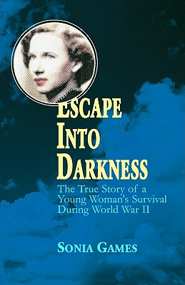 Escape Into Darkness: The True Story of a Young Woman's Survival During World War II, Games, Sonia