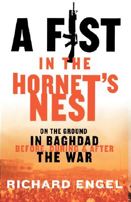 Image for Fist in the Hornets Nest : On the Ground in Baghdad Before, During and After the War