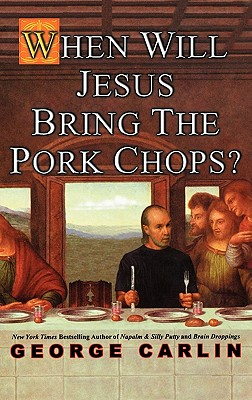 Image for When Will Jesus Bring the Pork Chops?