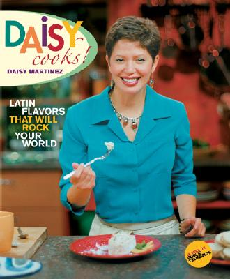 Image for Daisy Cooks: Latin Flavors That Will Rock Your World