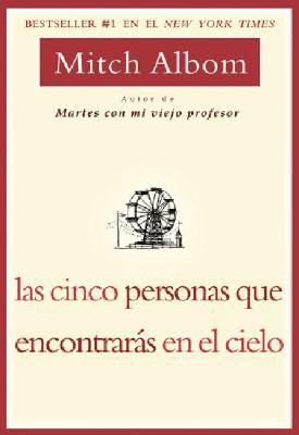las cinco personas que entontra?as en el cielo, Albom, Mitch (Mariano Antolin Rato, trans.)