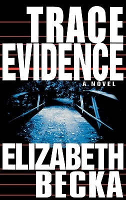 Trace Evidence, Becka, Elizabeth