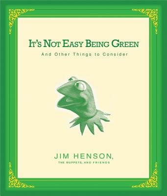 Image for It's Not Easy Being Green: And Other Things to Consider