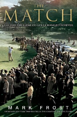 The Match: The Day the Game of Golf Changed Forever, Frost, Mark
