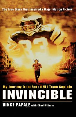 Invincible: My Journey from Fan to NFL Team Captain, Papale, Vince And  Chad Millman
