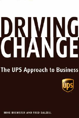 Image for Driving Change: The UPS Approach to Business