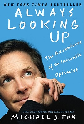 Image for Always Looking Up: The Adventures of an Incurable Optimist