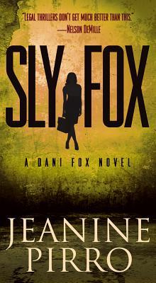 Sly Fox: A Dani Fox Novel, Pirro, Jeanine