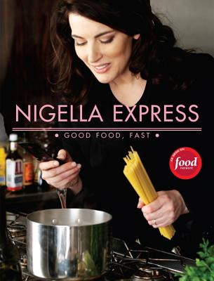 Image for Nigella Express: 130 Recipes for Good Food, Fast