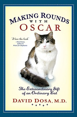 Image for Making Rounds with Oscar: The Extraordinary Gift of an Ordinary Cat