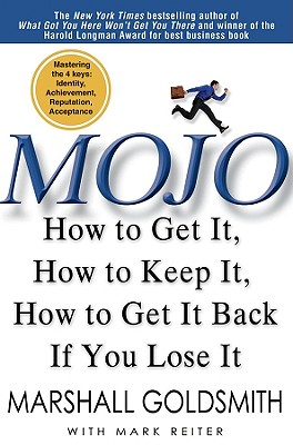 Image for Mojo: How to Get It, How to Keep It, How to Get It Back if You Lose It