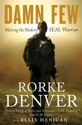 Image for Damn Few: Making the Modern SEAL Warrior