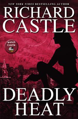 Deadly Heat (Nikki Heat), Richard Castle