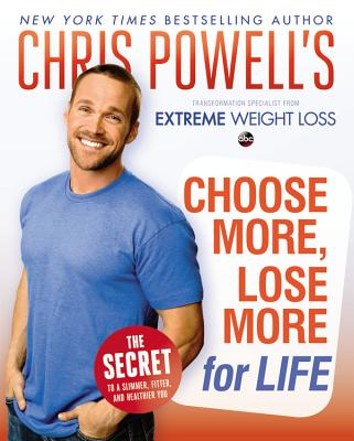 Chris Powell's Choose More, Lose More for Life, Chris Powell