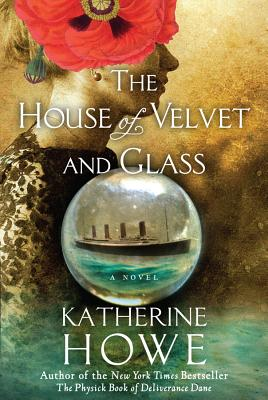 The House of Velvet and Glass, Katherine Howe (Author)