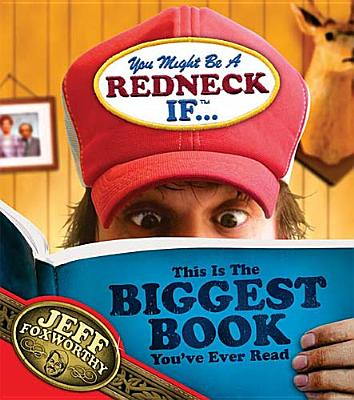 You Might Be A Redneck If...This Is The Biggest Book You've Ever Read, Jeff Foxworthy