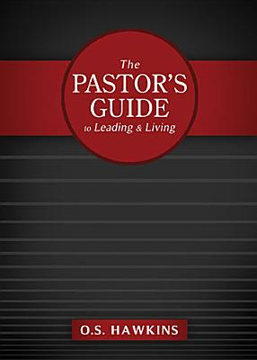 Image for The Pastor's Guide to Leading and Living
