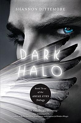 Dark Halo (An Angel Eyes Novel), Shannon Dittemore