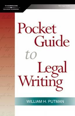 The Pocket Guide to Legal Writing, Spiral bound Version, Putman, William H.