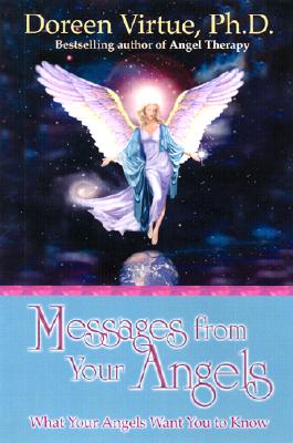 Messages from Your Angels: What Your Angels Want You to Know, Doreen Virtue