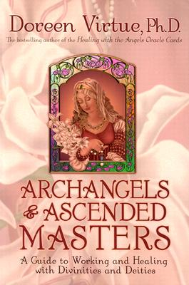 Image for Archangels and Ascended Masters: A Guide to Working and Healing with Divinities and Deities *** OUT OF STOCK *** OUT OF PRINT ***