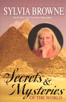 SECRETS & MYSTERIES OF THE WORLD, BROWNE, SYLVIA