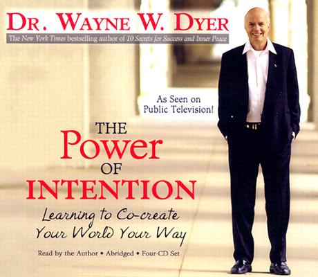 Image for Power of Intention : Learning to Co-Create Your World Your Way