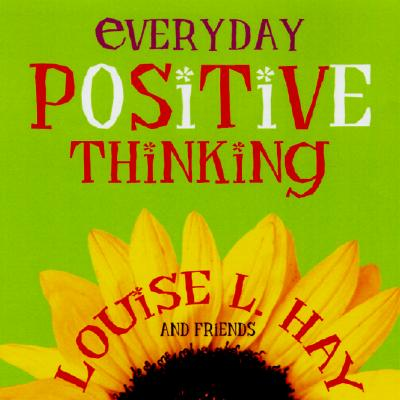 Everyday Positive Thinking, Hay, Louise