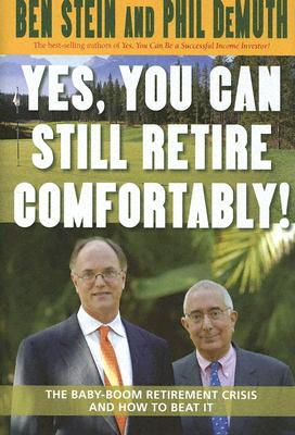 Yes, You Can Still Retire Comfortably!, Stein, Ben