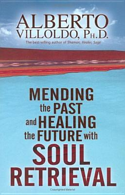 Image for Mending The Past And Healing The Future with Soul Retrieval