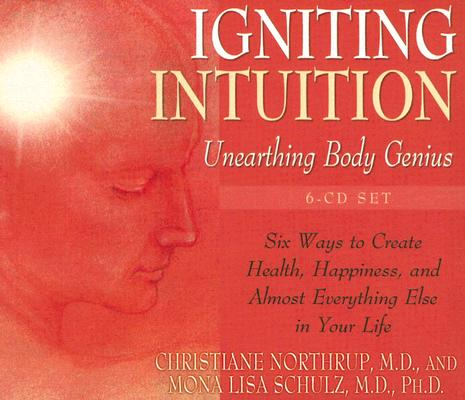 Igniting Intuition, Northrup M.D., Christiane