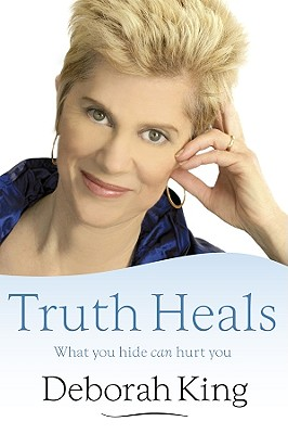 Image for Truth Heals: What You Hide Can Hurt You