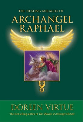 Image for The Healing Miracles of Archangel Raphael