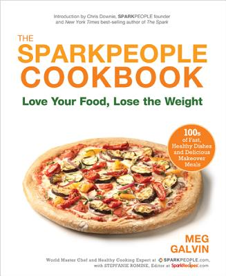 Image for The Sparkpeople Cookbook: Love Your Food, Lose the Weight
