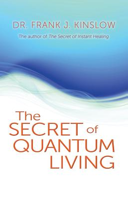 Image for The Secret of Quantum Living