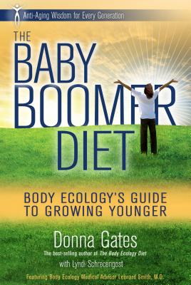 BABY BOOMER DIET BODY ECOLOGY'S GUIDE TO GROWING YOUNGER, GATES, DONNA