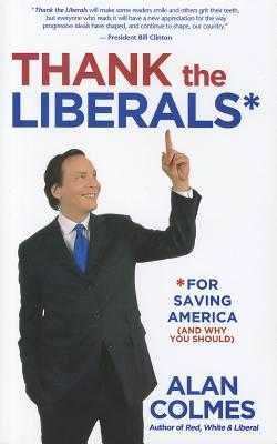 Image for THANK THE LIBERALS FOR SAVING AMERICA (AND WHY YOU SHOULD)