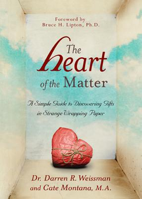 Image for Heart of the Matter: A Simple Guide to Discovering Gifts in Strange Wrapping Paper