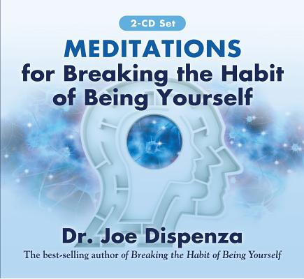Image for Meditations for Breaking the Habit of Being Yourself:  2 CD-Set