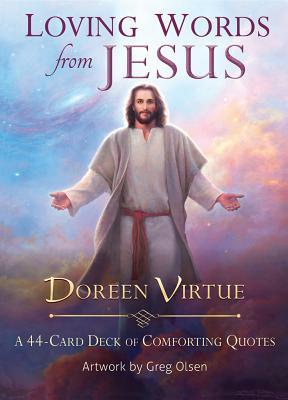 Loving Words from Jesus: A 44-Card Deck, Doreen Virtue