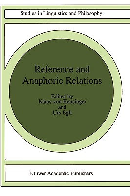 Reference and Anaphoric Relations (Studies in Linguistics and Philosophy)