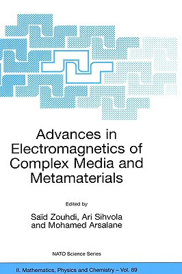 Advances in Electromagnetics of Complex Media and Metamaterials (Nato Science Series II:)