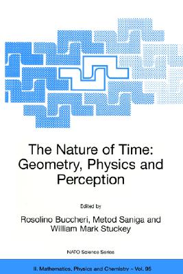 Image for The Nature of Time: Geometry, Physics and Perception (Nato Science Series II:)