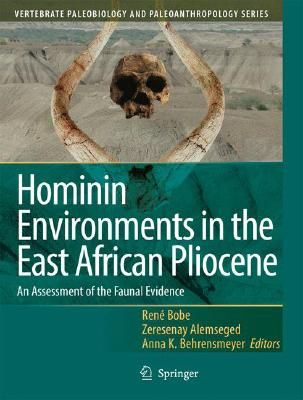 Image for Hominin Environments in the East African Pliocene: An Assessment of the Faunal Evidence (Vertebrate Paleobiology and Paleoanthropology)