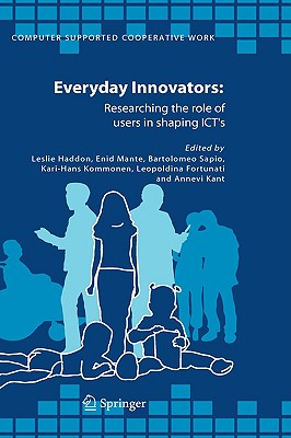 Image for Everyday Innovators: Researching the Role of Users in Shaping ICTs (Computer Supported Cooperative Work)