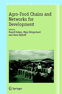 The Agro-Food Chains and Networks for Development (Wageningen UR Frontis Series)