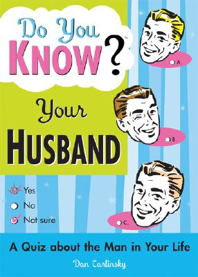 Do You Know Your Husband, DAN CARLINSKY