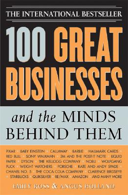 Image for 100 Great Businesses and the Minds Behind Them